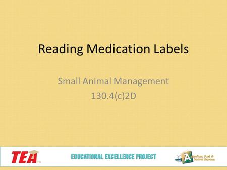 Reading Medication Labels Small Animal Management 130.4(c)2D.