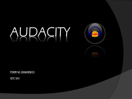What is Audacity? Audacity is a free audio editor and recording program which is classified as open source software. It is easily downloaded to one's.