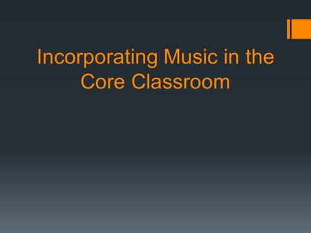 Incorporating Music in the Core Classroom. Sample Vocabulary Lesson.