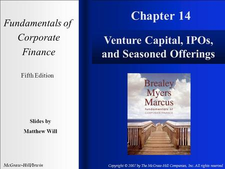 Chapter 14 Fundamentals of Corporate Finance Fifth Edition Slides by Matthew Will McGraw-Hill/Irwin Copyright © 2007 by The McGraw-Hill Companies, Inc.