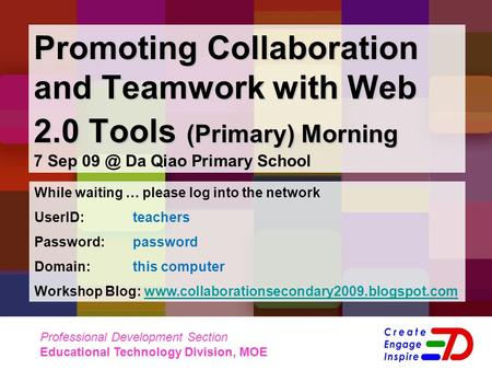 Promoting Collaboration and Teamwork with Web 2.0 Tools (Primary) Morning Promoting Collaboration and Teamwork with Web 2.0 Tools (Primary) Morning 7 Sep.