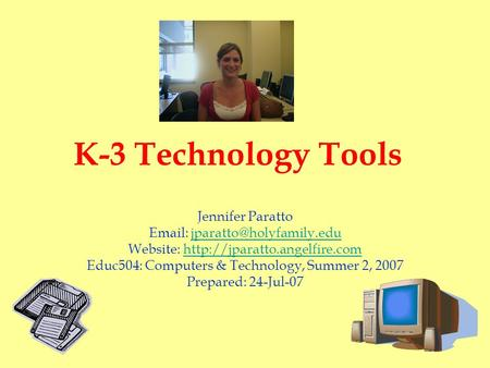 K-3 Technology Tools Jennifer Paratto   Website: