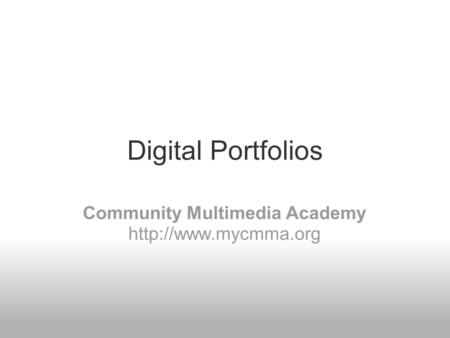 Digital Portfolios Community Multimedia Academy
