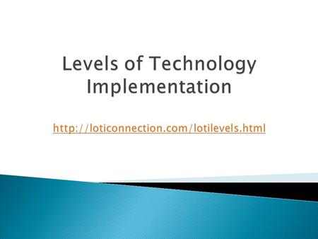  A perceived lack of access to technology- based tools (e.g., computers) or a lack of time to pursue electronic technology implementation. Existing technology.
