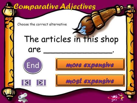 The articles in this shop are _____________. 10 9 9 8 8 7 7 6 6 5 5 4 4 3 3 2 2 1 1 End Choose the correct alternative.