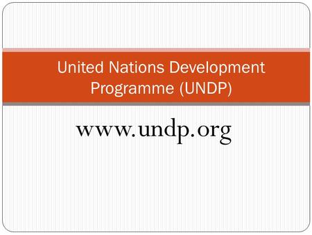 Www.undp.org United Nations Development Programme (UNDP)