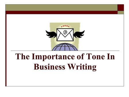The Importance of Tone In Business Writing