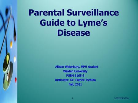 Parental Surveillance Guide to Lyme's Disease CONFIDENTIAL1.