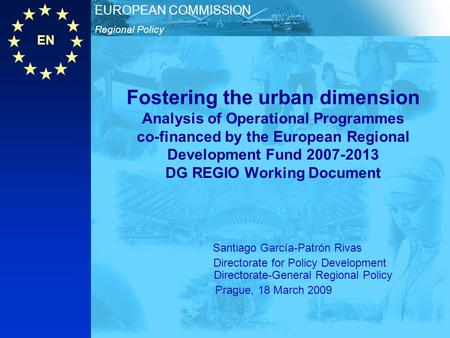 EN Regional Policy EUROPEAN COMMISSION Fostering the urban dimension Analysis of Operational Programmes co-financed by the European Regional Development.