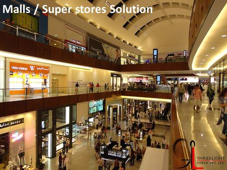 Malls / Super stores Solution. Strict construction deadlines, tight budgets and unexpected changes require a technical infrastructure that is reliable,