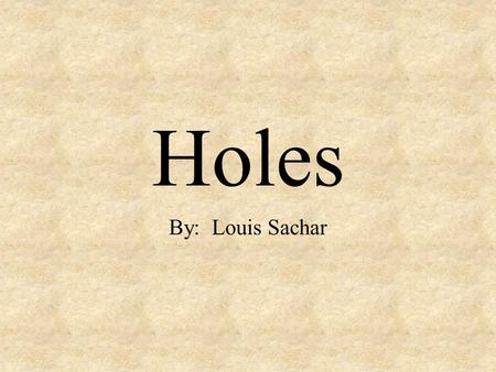 Holes By: Louis Sachar.