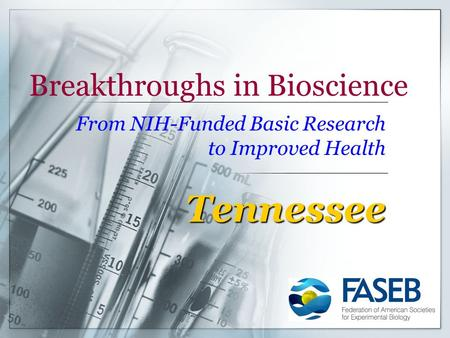 Breakthroughs in Bioscience From NIH-Funded Basic Research to Improved Health Tennessee.