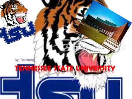 By: Tia Young. 1.The location  The location of Tennessee State University is…  3500 John a Merritt Blvd, Nashville  Bus: 33RD Ave N & John a Merritt.