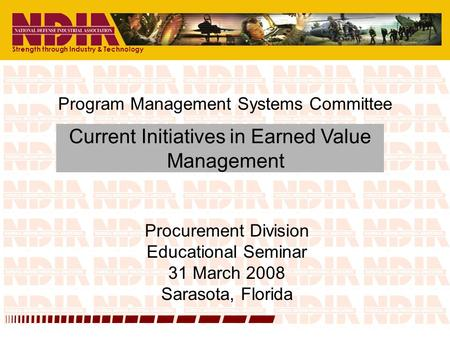 Strength through Industry & Technology Program Management Systems Committee Procurement Division Educational Seminar 31 March 2008 Sarasota, Florida Current.
