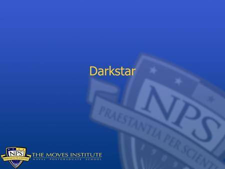 Darkstar. Darkstar is a Sun research project on massively parallel online games The objective (not yet demonstrated!) is to supply a framework for massively.