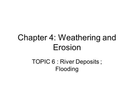 Chapter 4: Weathering and Erosion