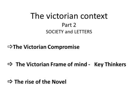 The victorian context Part 2 SOCIETY and LETTERS