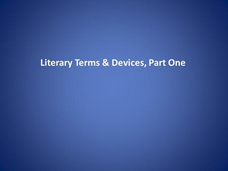 Literary Terms & Devices, Part One. Conflict literary-devices.com Definition: It is a literary device used for expressing a resistance the protagonist.
