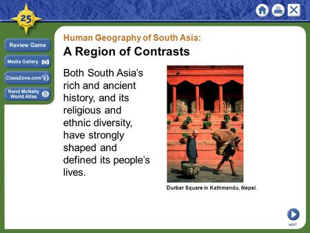 Human Geography <strong>of</strong> South Asia: A Region <strong>of</strong> Contrasts Both South Asia's rich and ancient history, and its religious and ethnic diversity, have strongly.