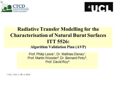 Radiative Transfer Modelling for the Characterisation of Natural Burnt Surfaces ITT 5526: Algorithm Validation Plan (AVP) Prof. Philip Lewis 1, Dr. Mathias.