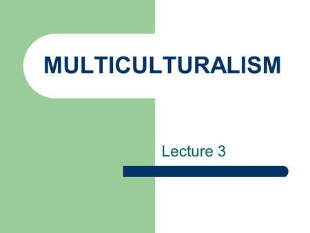 MULTICULTURALISM Lecture 3. The Native British: The English – The Anglo-Saxons The Scots - The Welsh - The Celts The Irish -