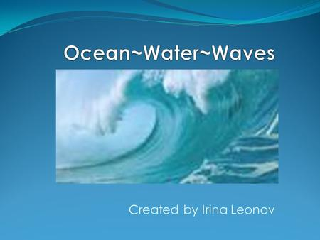 Created by Irina Leonov Subject and Grade Level This unit will be used in a Fourth grade class. This unit will help students see what kind of water animals.