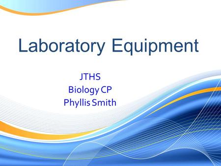 JTHS Biology CP Phyllis Smith Laboratory Equipment.