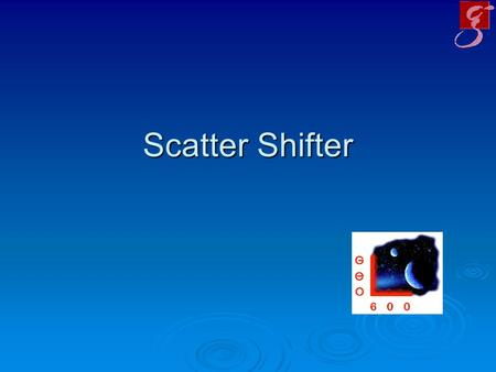 Scatter Shifter. Motivation/ goals  Getting rid of scattered light reflected back into the interferometer from auxilliary ports  Have a versatile device.