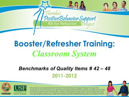 Booster/Refresher Training: Classroom System Benchmarks of Quality Items # 42 – 48 2011-2012.