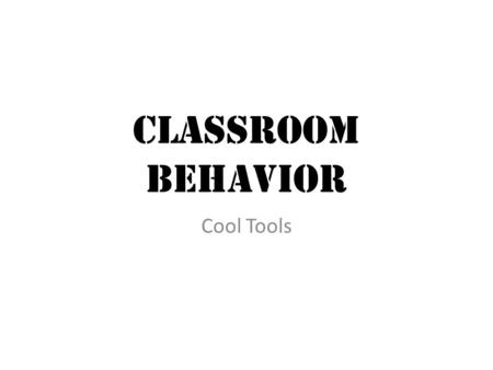 Classroom Behavior Cool Tools. Step It Up Paying attention in class means doing your best to learn and help others learn. Not being disruptive is important,