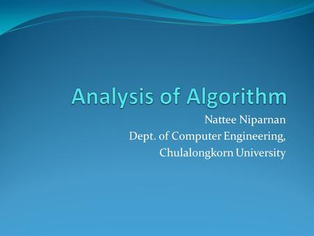 Nattee Niparnan Dept. of Computer Engineering, Chulalongkorn University.