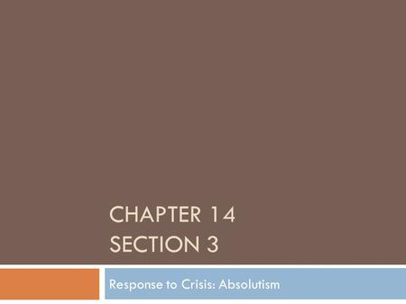 Response to Crisis: Absolutism