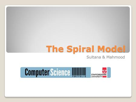 The Spiral Model Sultana & Mahmood. Systems development life-cycle The process of creating or altering computer systems The models that define the processes.