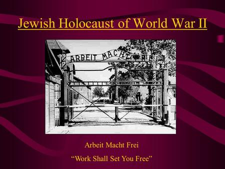Jewish Holocaust of World War II