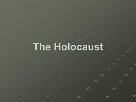 The Holocaust. There were 9 million Jews located in the countries occupied by Germany during WWII By war's end – 2/3 were dead as a result of the Holocaust.