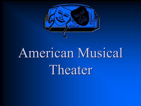 "American Musical Theater. The Lingo Broadway has its own vocabulary or ""lingo"""