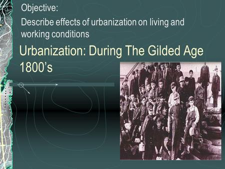 Urbanization: During The Gilded Age 1800's