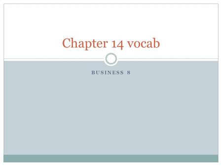 BUSINESS 8 Chapter 14 vocab. Direct – mail advertising Consists of ads sent by mail to people's homes.