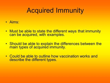 Acquired Immunity Aims:
