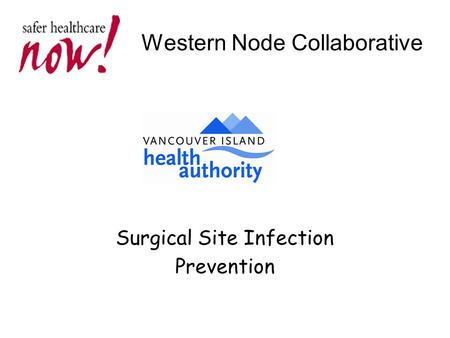 Western Node Collaborative Surgical Site Infection Prevention.
