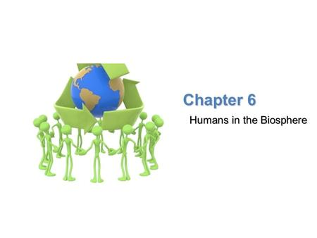 Lesson Overview Lesson Overview A Changing Landscape Chapter 6 Humans in the Biosphere.