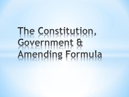 * The Constitution 1867 outlines the structure of Canada and the balance of power between the various governments.