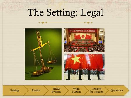 The Setting: Legal. Mythbusters Trivia When was protection for the rule of law added to China's constitution? a) 1949 b) 1989 c) 1999 d) 2007.
