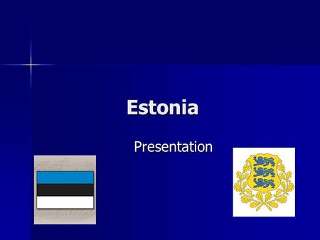 Estonia Estonia Presentation Presentation. ABOUT ESTONIA ESTONIA, Estonian Republic, state in East Europe, in north ; is washed by the Finnish and Riga.