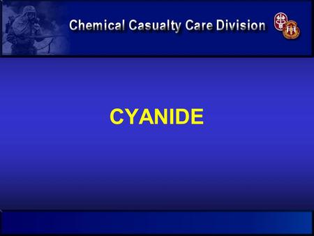 CYANIDE. OBJECTIVES  Recognize the physical and chemical properties  Describe the mechanism of action  Identify routes of exposure  Describe the clinical.