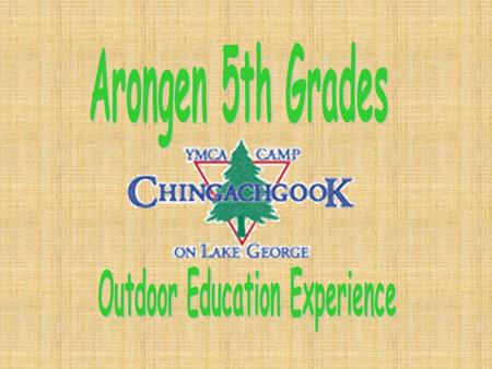 5 th grade class trip – Our 18 th year! Yes! It is a sleepover! Where: Camp Chingachgook in Lake George When: Thursday and Friday, October 6 th and 7.