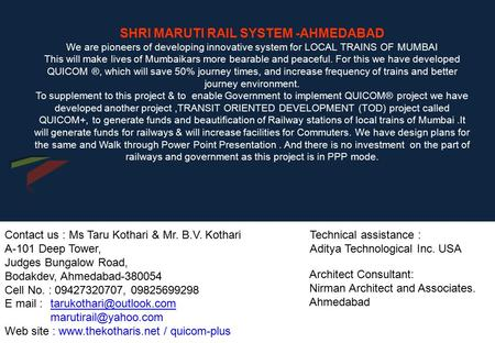 SHRI MARUTI RAIL SYSTEM -AHMEDABAD We are pioneers of developing innovative system for LOCAL TRAINS OF MUMBAI This will make lives of Mumbaikars more.