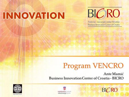 Program VENCRO Ante Mamić Business Innovation Center of Croatia - BICRO.