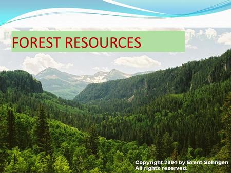 FOREST RESOURCES. RESERVED FOREST PROTECTED FORESTS.