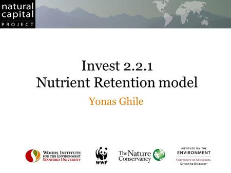 Invest 2.2.1 Nutrient Retention model Yonas Ghile.